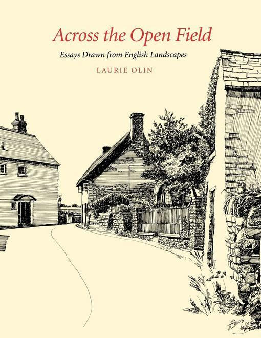 Across the Open Field: Essays Drawn from English Landscapes EB9780812207866