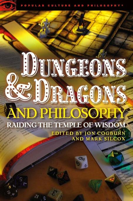 Dungeons and Dragons and Philosophy: Raiding the Temple of Wisdom EB9780812698039