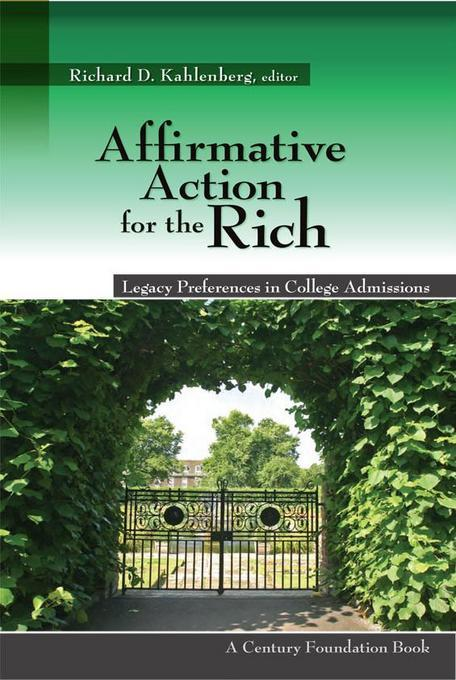 Affirmative Action for the Rich: Legacy Preferences in College Admissions EB9780870785276
