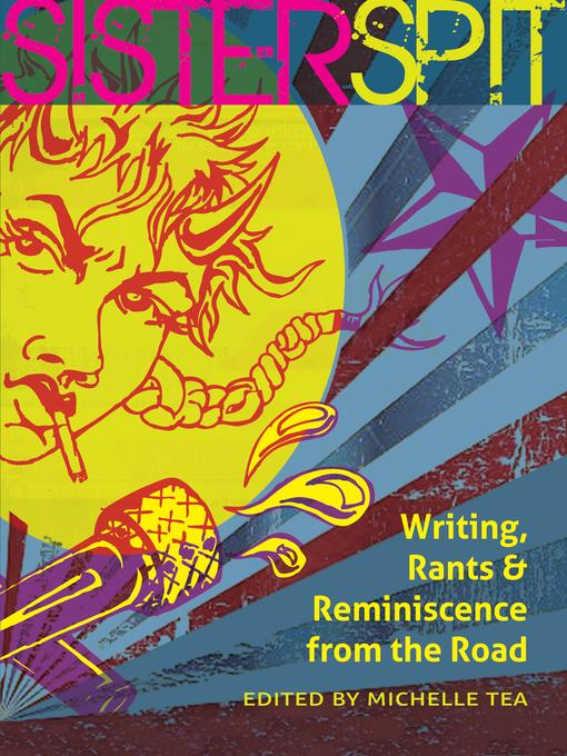 Sister Spit: Writing, Rants and Reminiscence from the Road EB9780872865938