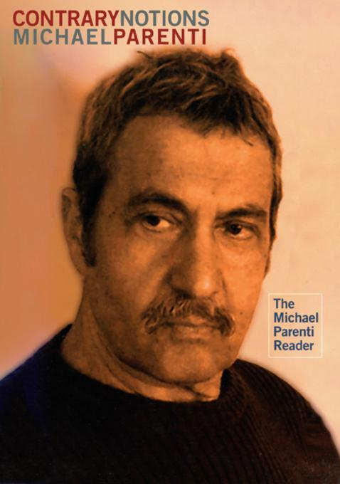 Contrary Notions: The Michael Parenti Reader EB9780872866010