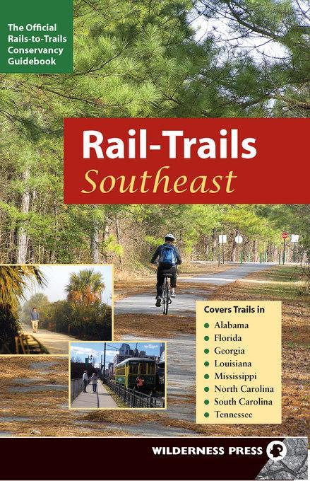 Rail-Trails Southeast: Alabama, Florida, Georgia, Louisiana, Mississippi, North and South Carolina, Tennessee EB9780899977089