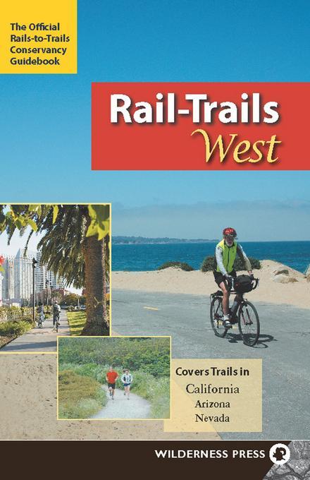 Rail-Trails West: California, Arizona, and Nevada EB9780899977096