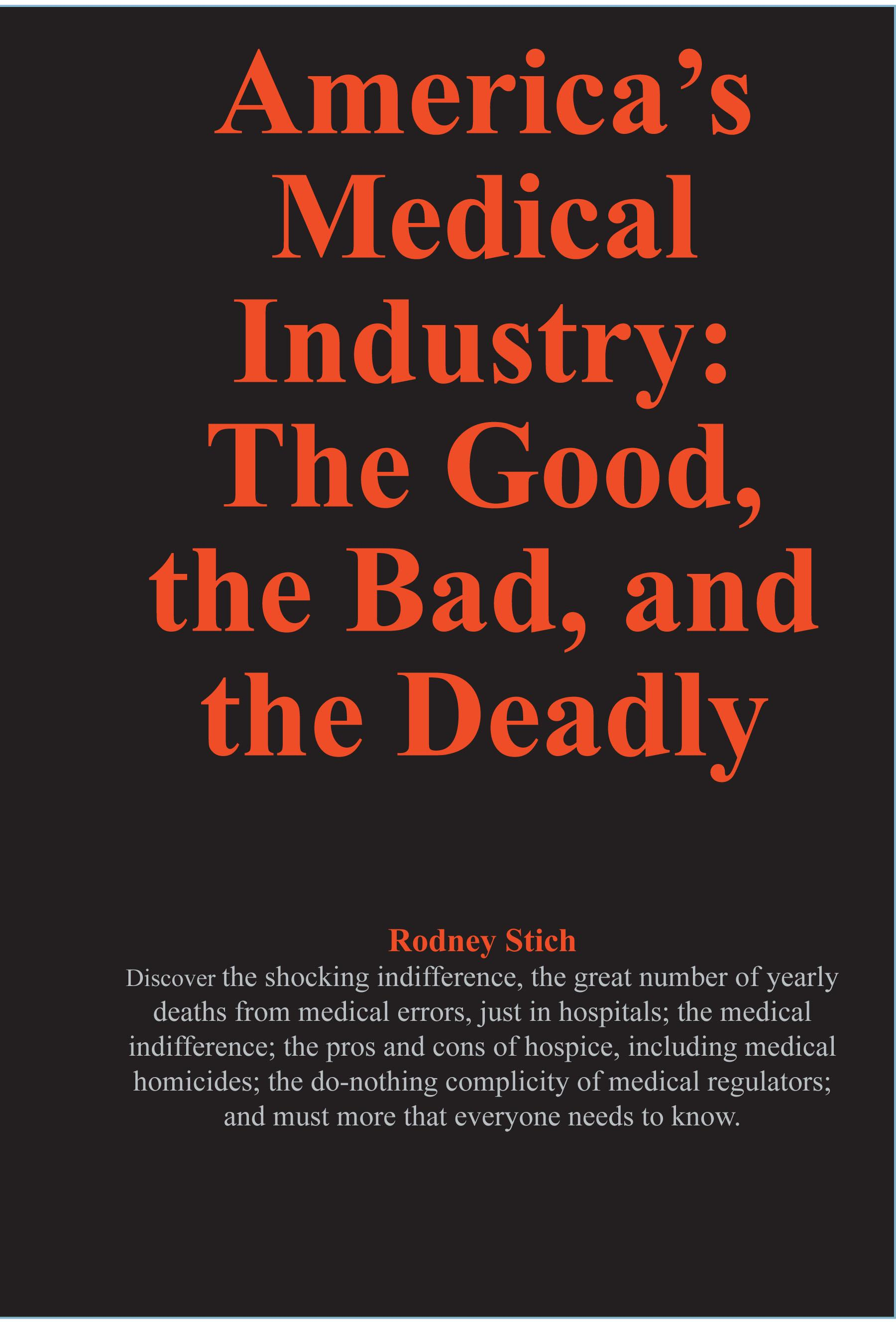 America's Medical Industry: the Good, the Bad, and the Deadly EB9780932438799