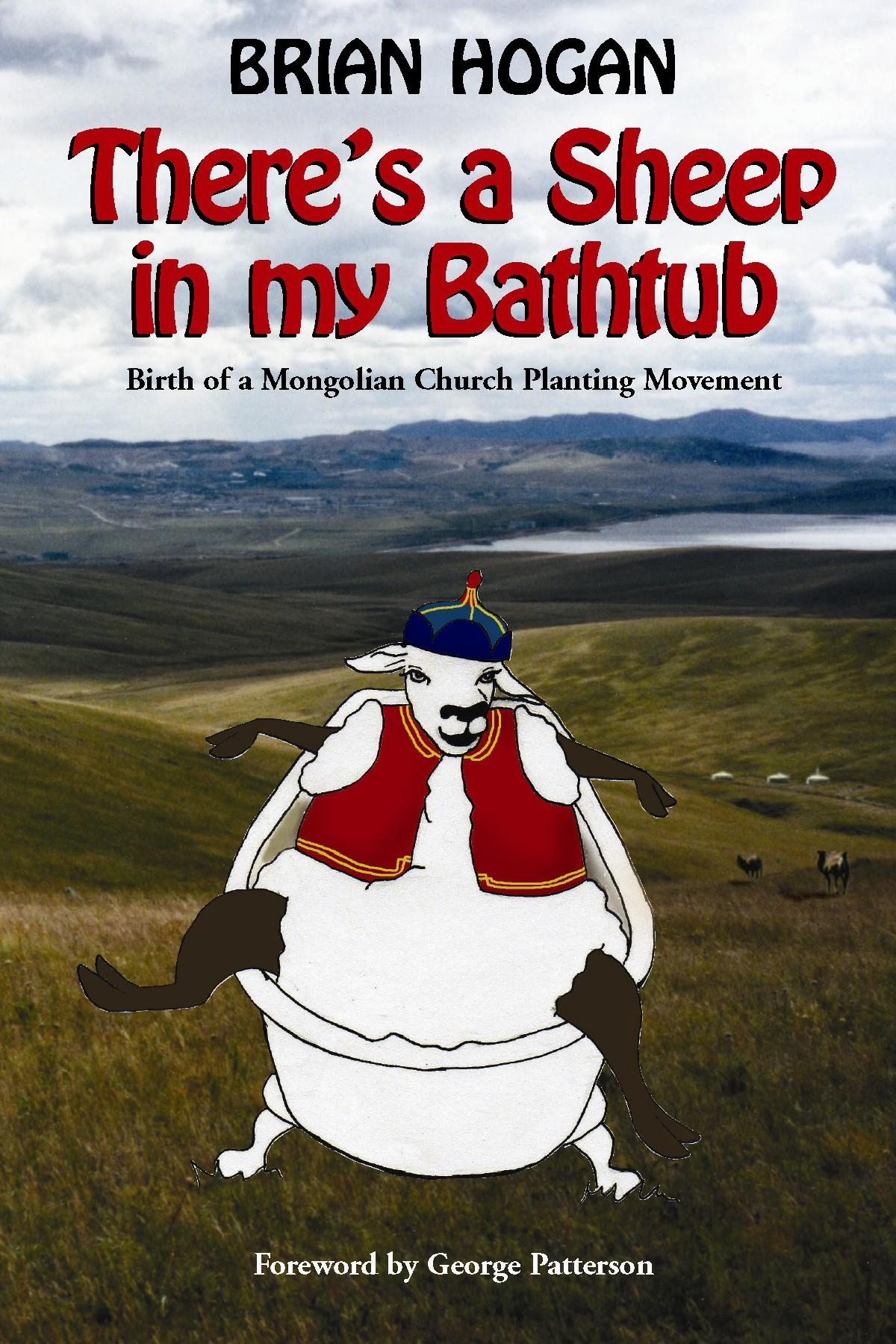 There's a Sheep in My Bathtub: Birth of a Mongolian Church Planting Movement EB9780979905612