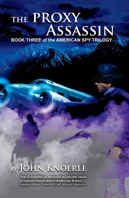 The Proxy Assassin: Book Three of the American Spy Trilogy EB9780982090343