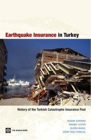 Earthquake Insurance in Turkey: History of the Turkish Catastrophe Insurance Pool EB9780821365847