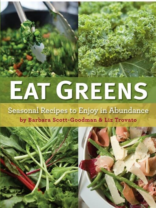 Eat Greens: Seasonal Recipes to Enjoy in Abundance EB9780762442324