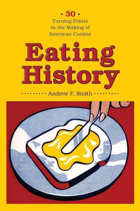 Eating History: Thirty Turning Points in the Making of American Cuisine EB9780231511759