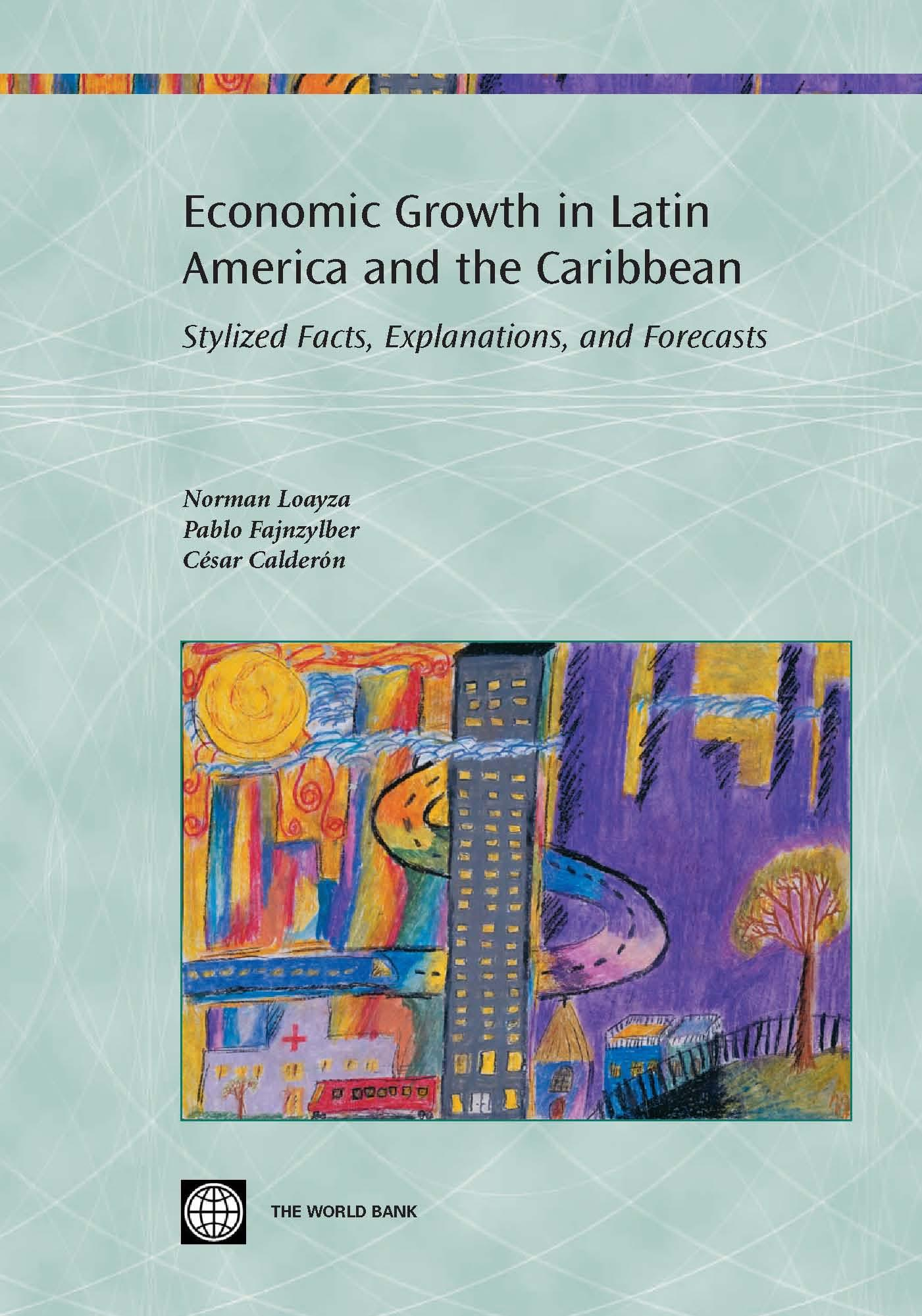 Economic Growth in Latin America and the Caribbean: Stylized Facts, Explanations, and Forecasts EB9780821360927