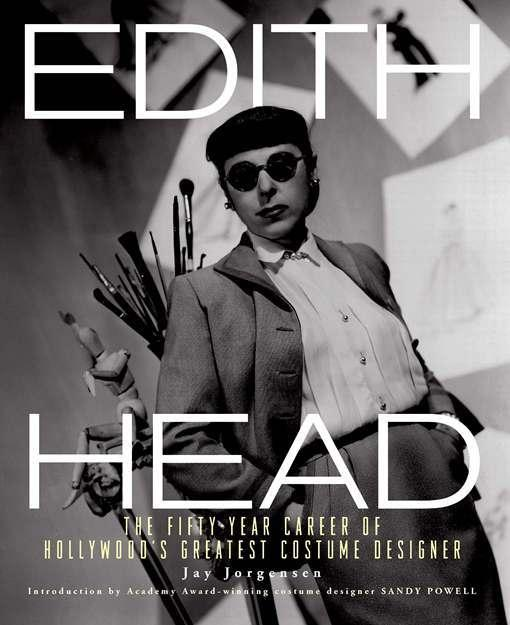 Edith Head: The Fifty-Year Career of Hollywood's Greatest Costume Designer EB9780762441730