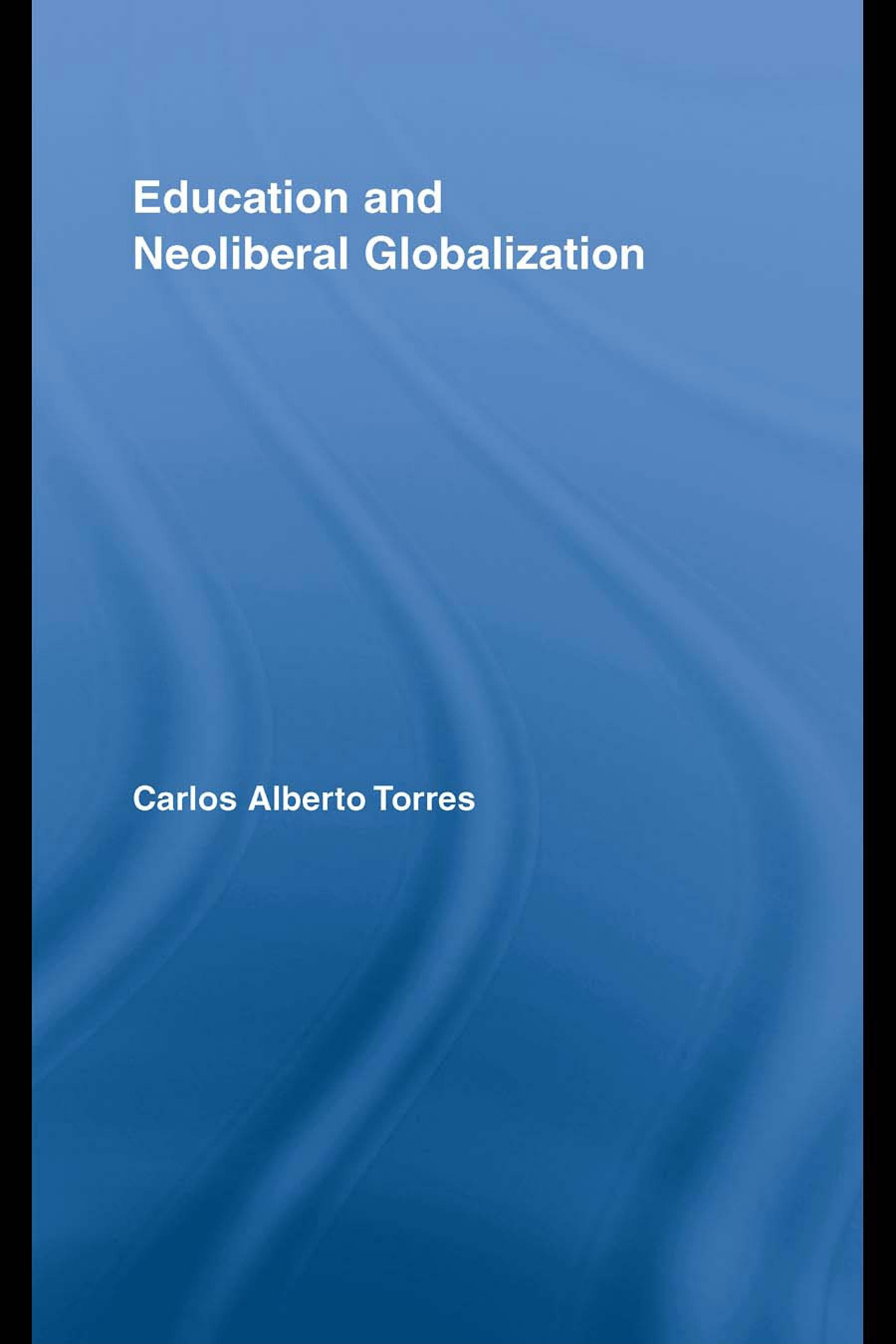 Education and Neoliberal Globalization EB9780203890738