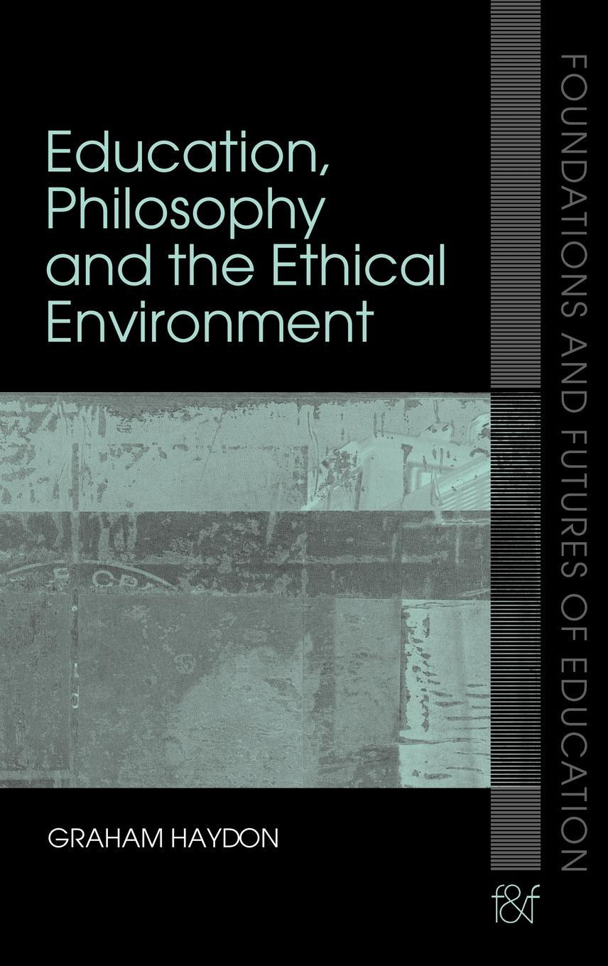 Education and the Ethical Environment EB9780203002704