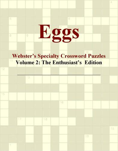 Eggs - Webster's Specialty Crossword Puzzles, Volume 2: The Enthusiast's  Edition