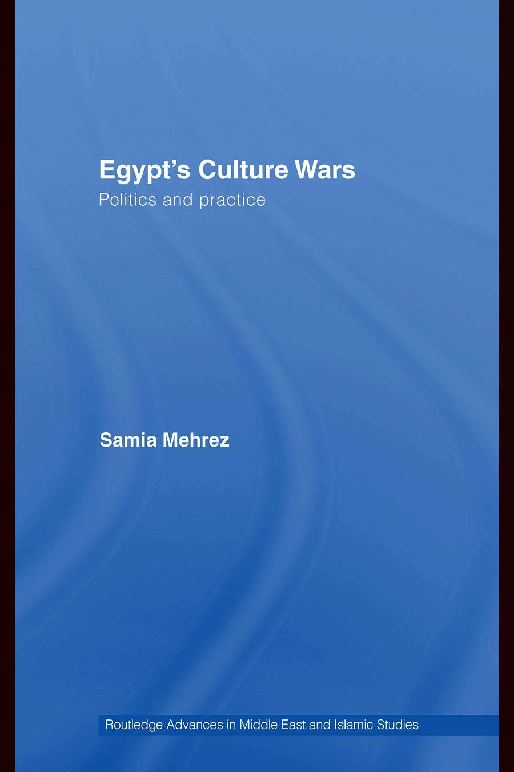 Egypt's Culture Wars: Politics and Practice EB9780203929001