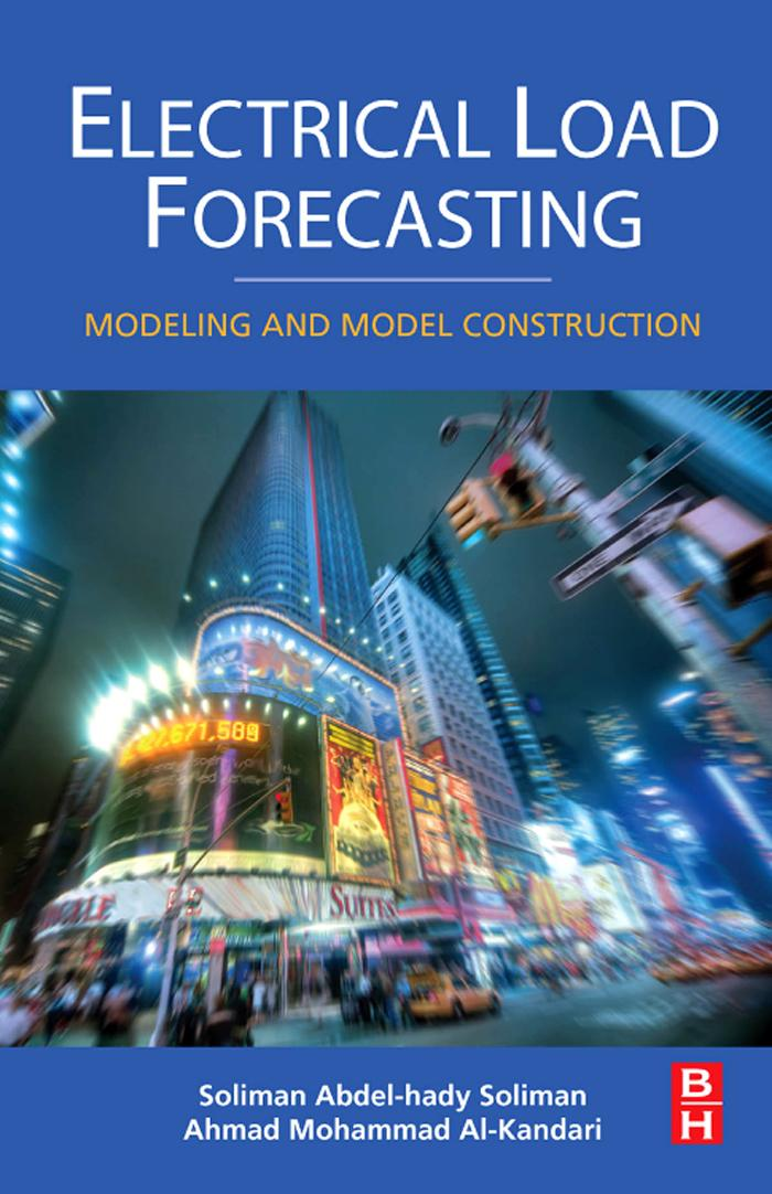 Electrical Load Forecasting: Modeling and Model Construction EB9780123815446