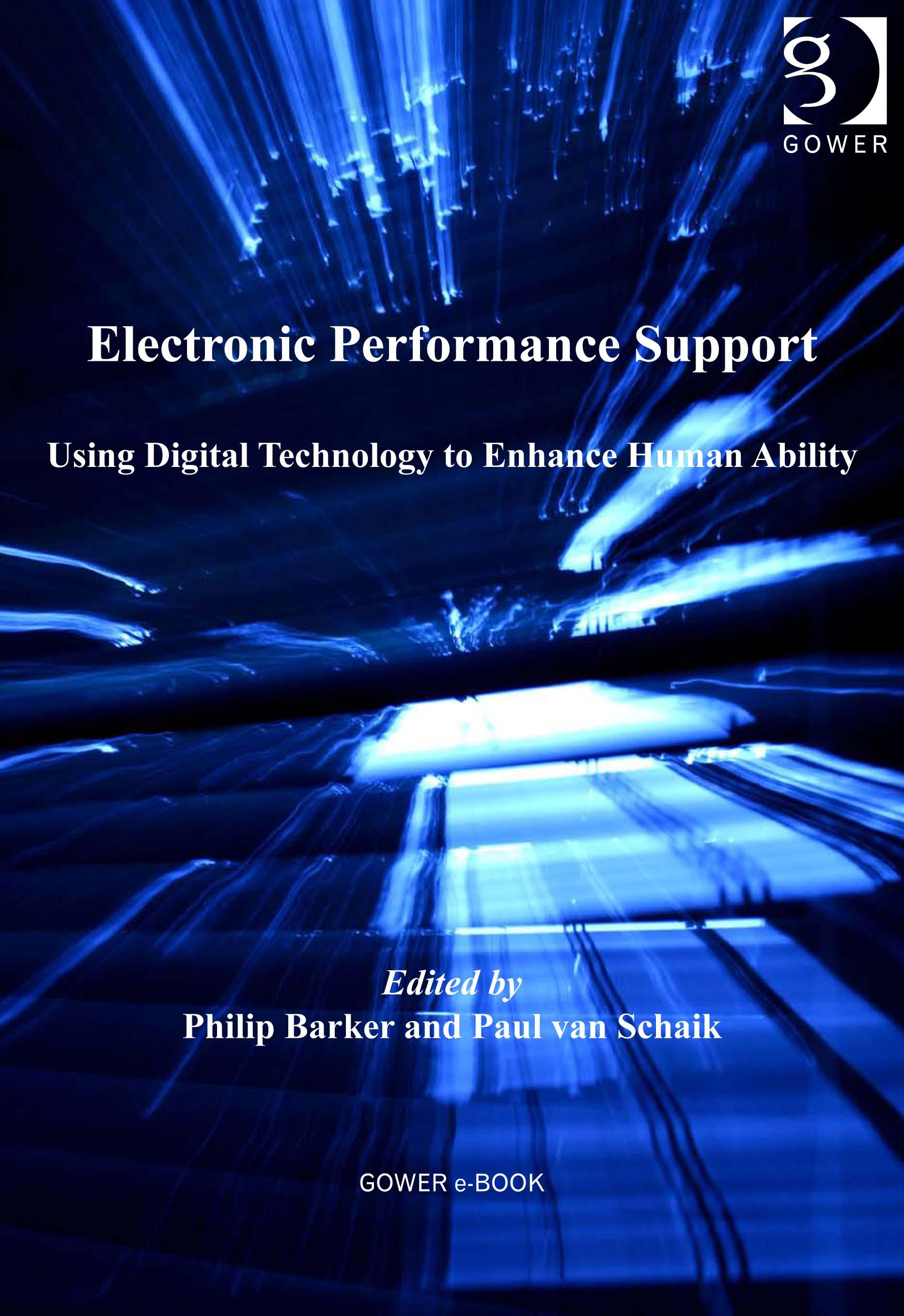 Electronic Performance Support: Using Digital Technology to Enhance Human Ability EB9780566092398