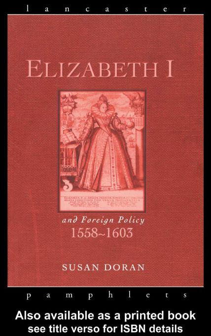 Elizabeth I and Foreign Policy, 1558-1603 EB9780203182536