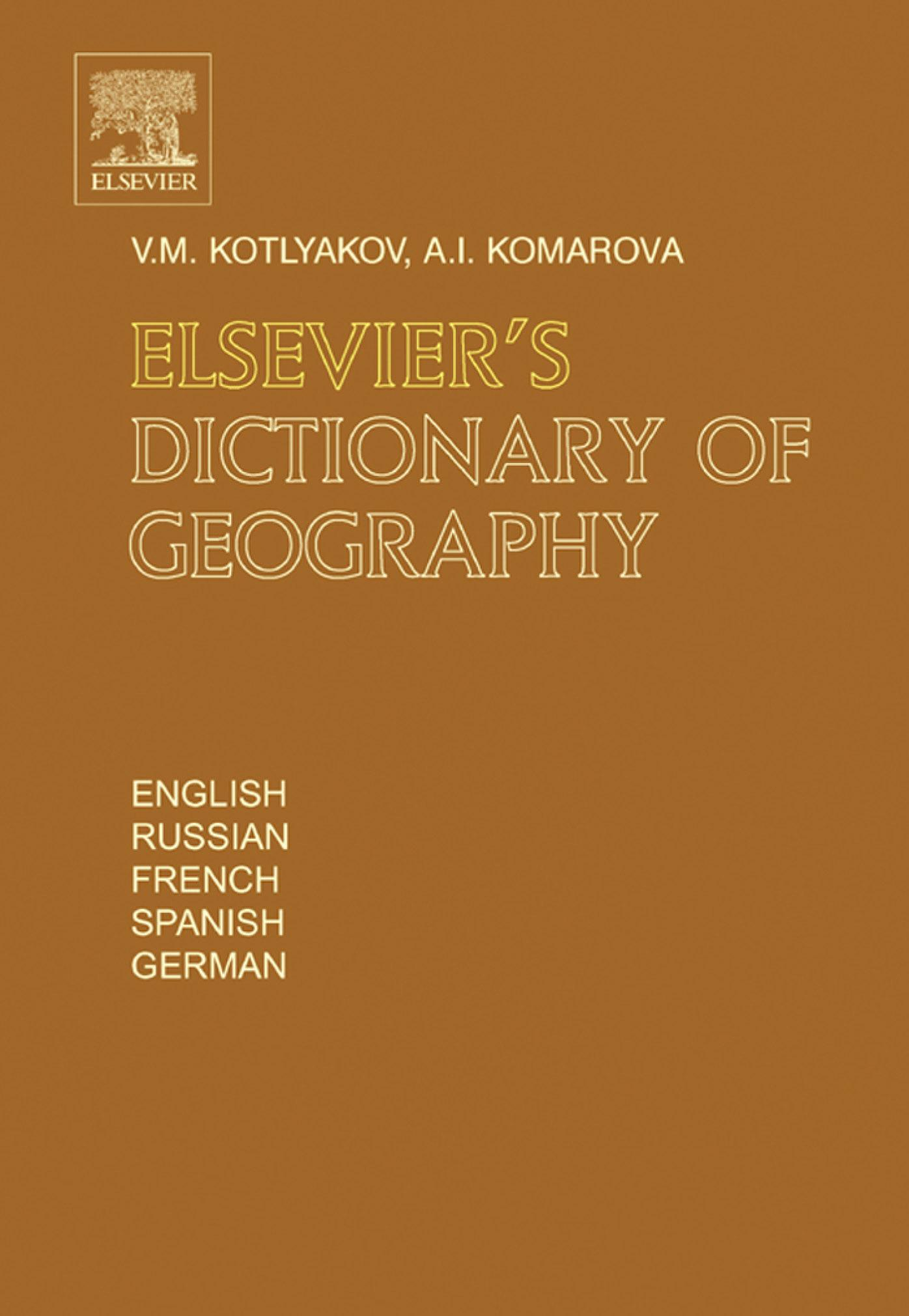 Elsevier's Dictionary of Geography: in English, Russian, French, Spanish and German EB9780080488783