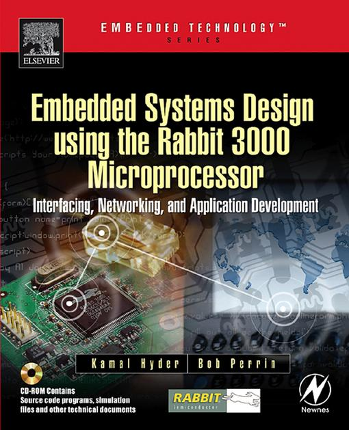 Embedded Systems Design using the Rabbit 3000 Microprocessor: Interfacing, Networking, and Application Development EB9780080470498