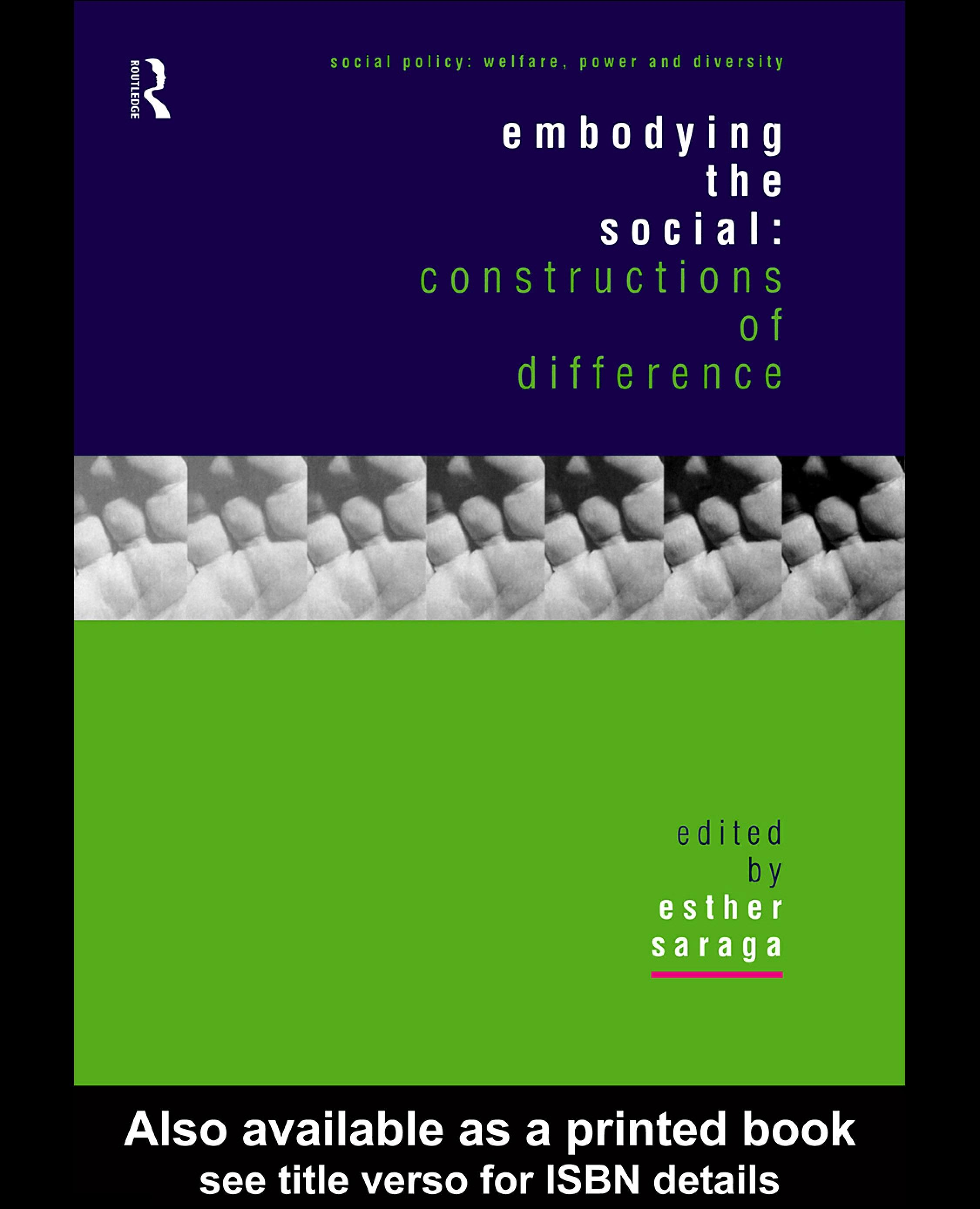 Embodying the Social: Constructions of Difference EB9780203983515