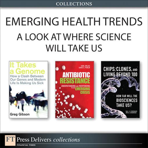 Emerging Health Trends: A Look at Where Science Will Take Us (Collection) EB9780133039573