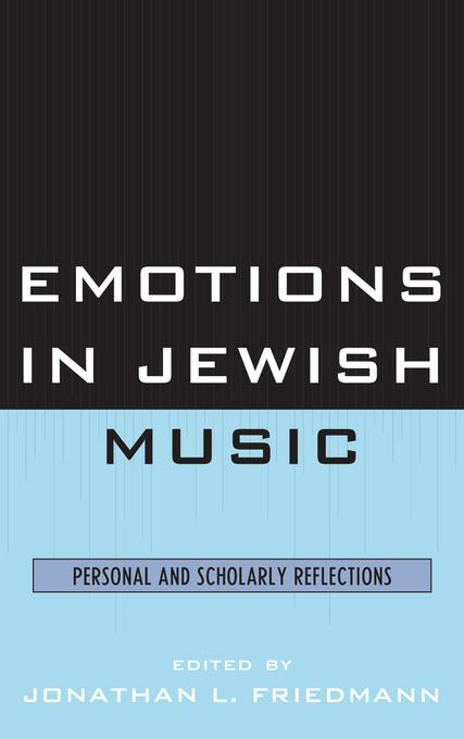 Emotions in Jewish Music: Personal and Scholarly Reflections EB9780761856764
