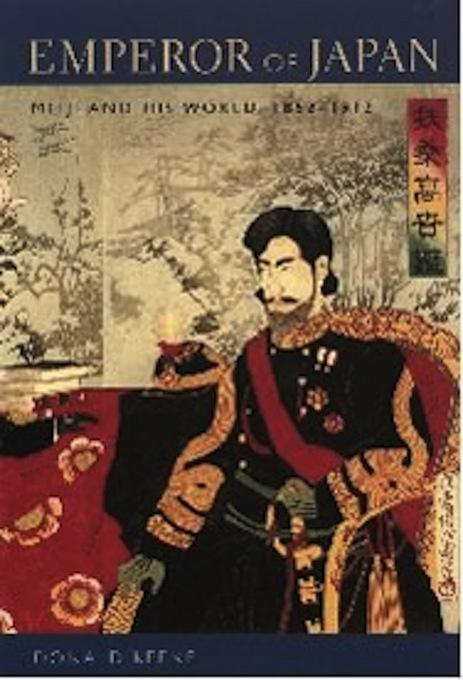 Emperor of Japan: Meiji and His World, 1852-1912 EB9780231518116