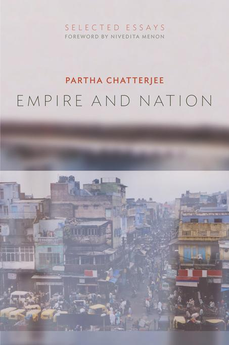 Empire and Nation: Selected Essays EB9780231526500