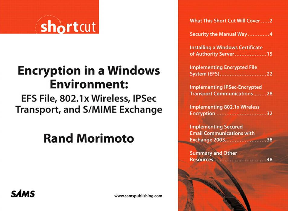 Encryption in a Windows Environment: EFS File, 802.1x Wireless, IPSec Transport, and S/MIME Exchange EB9780768668292