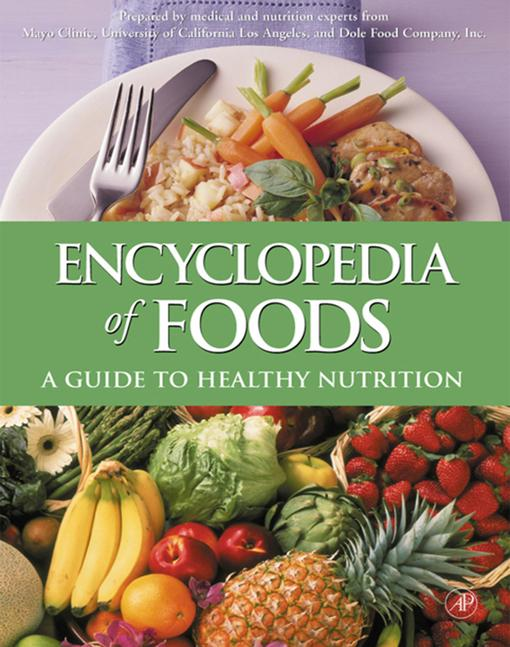 Encyclopedia of Foods: A Guide to Healthy Nutrition EB9780080530871