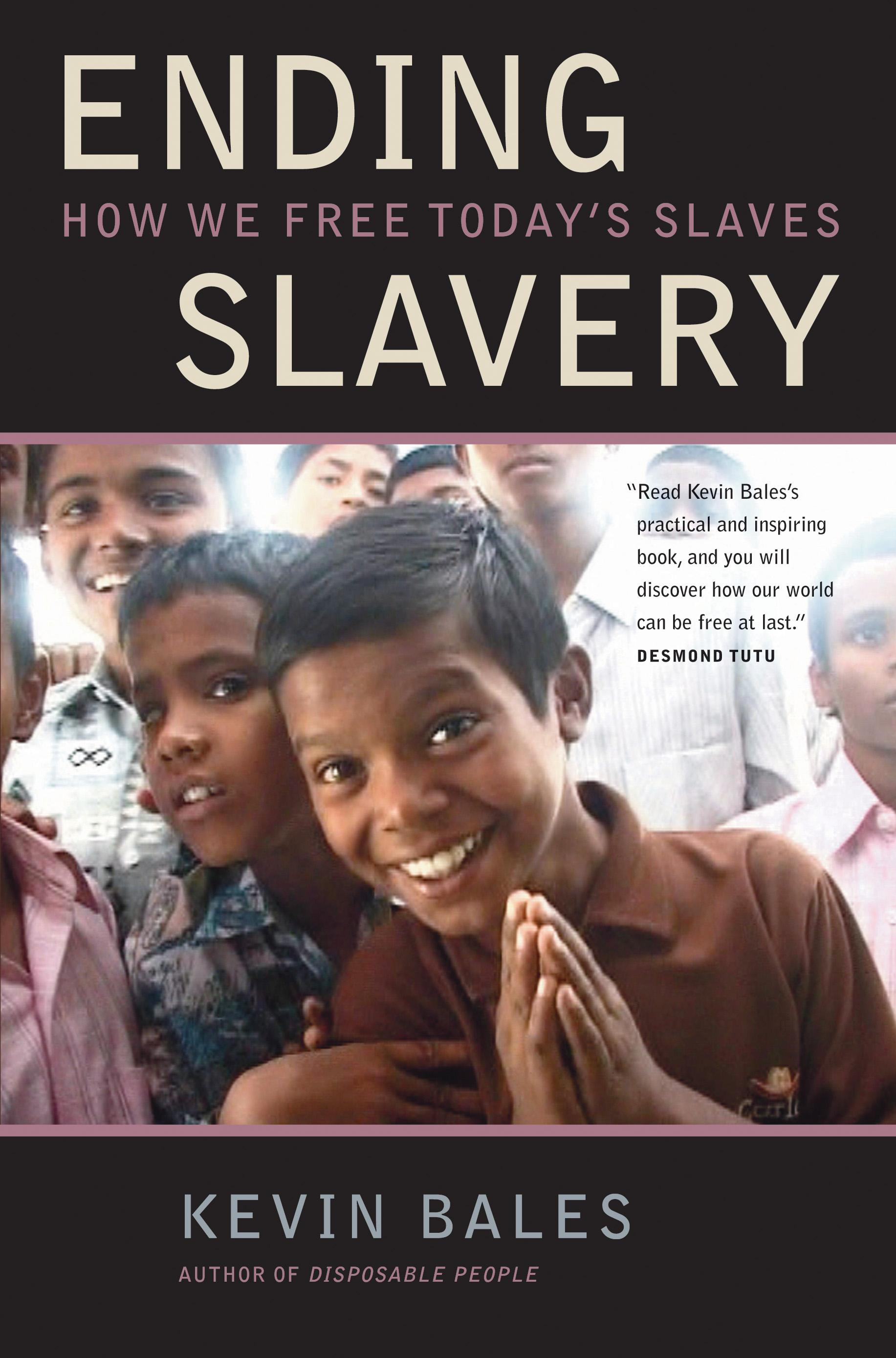 Ending Slavery: How We Free Today's Slaves EB9780520934641
