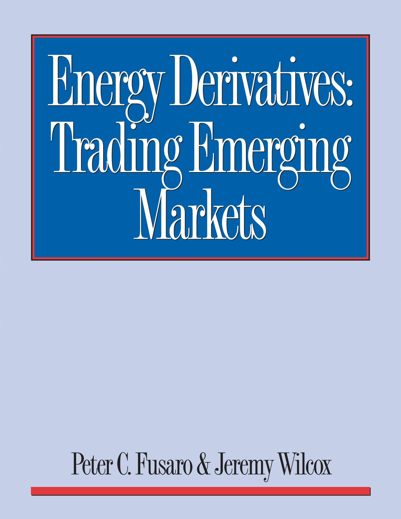 Energy Derivatives: Trading Emerging Markets EB9780970222800