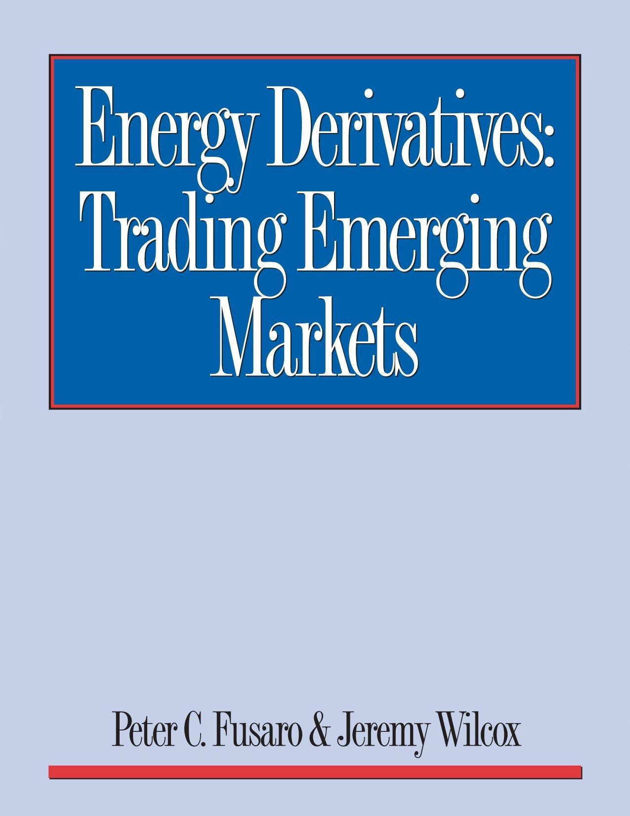 Energy Derivatives: Trading Emerging Markets EB9780970222800