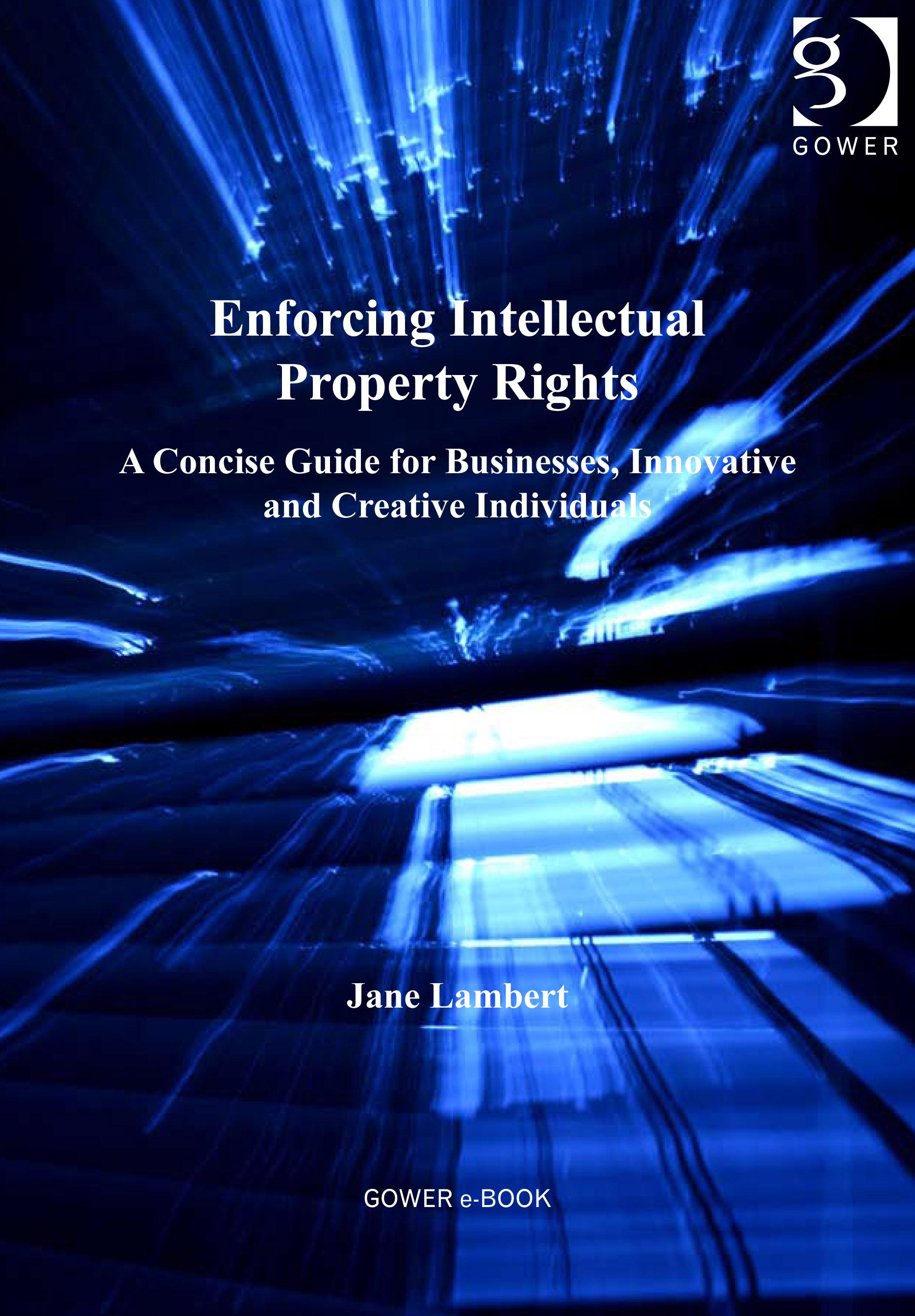 Enforcing Intellectual Property Rights EB9780754694267