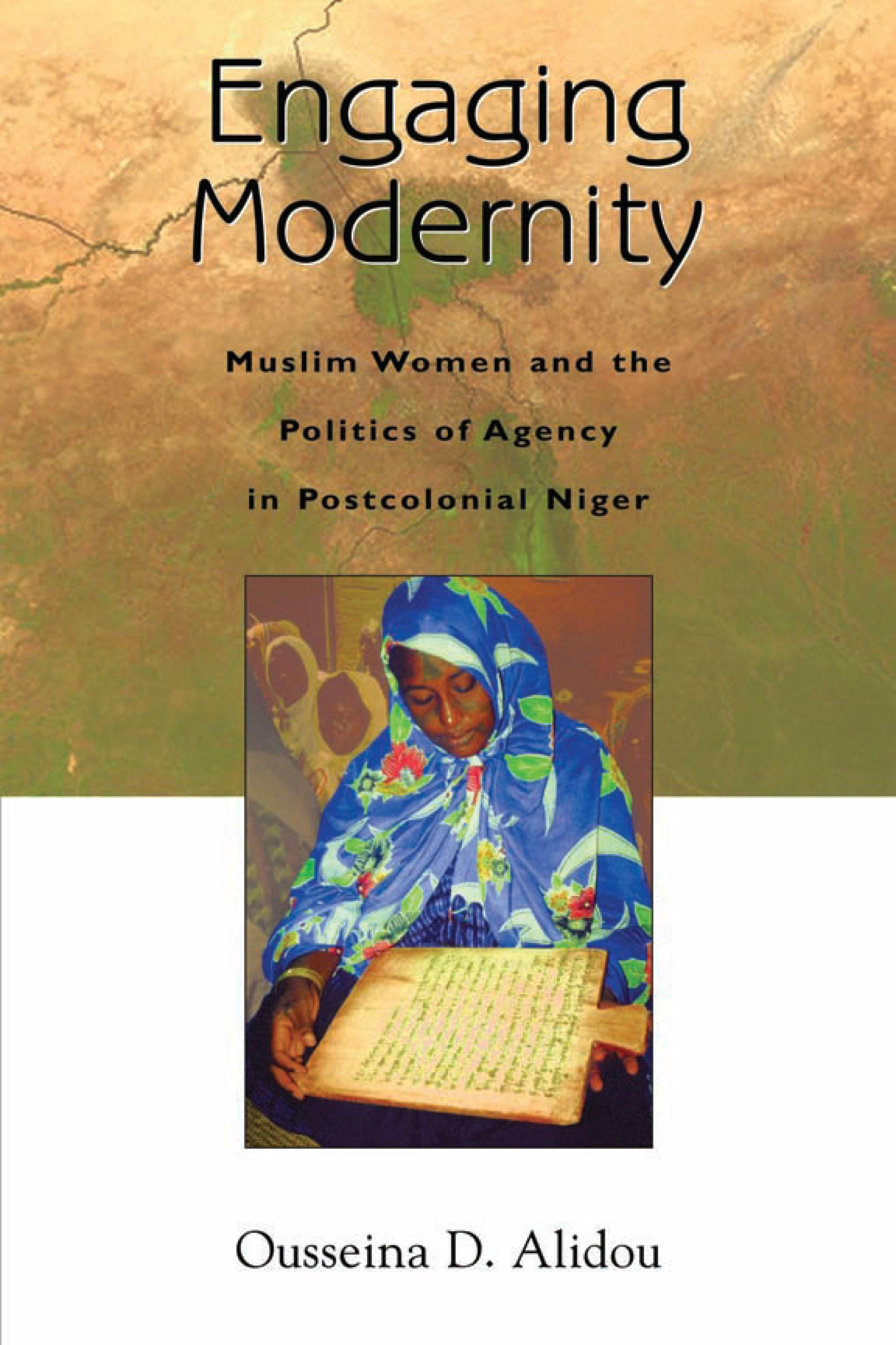 Engaging Modernity: Muslim Women and the Politics of Agency in Postcolonial Niger EB9780299212131