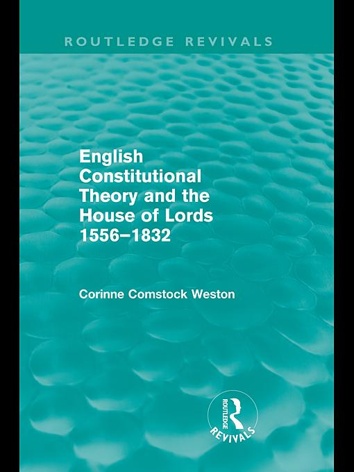 English Constitutional Theory and the House of Lords 1556-1832 EB9780203851890