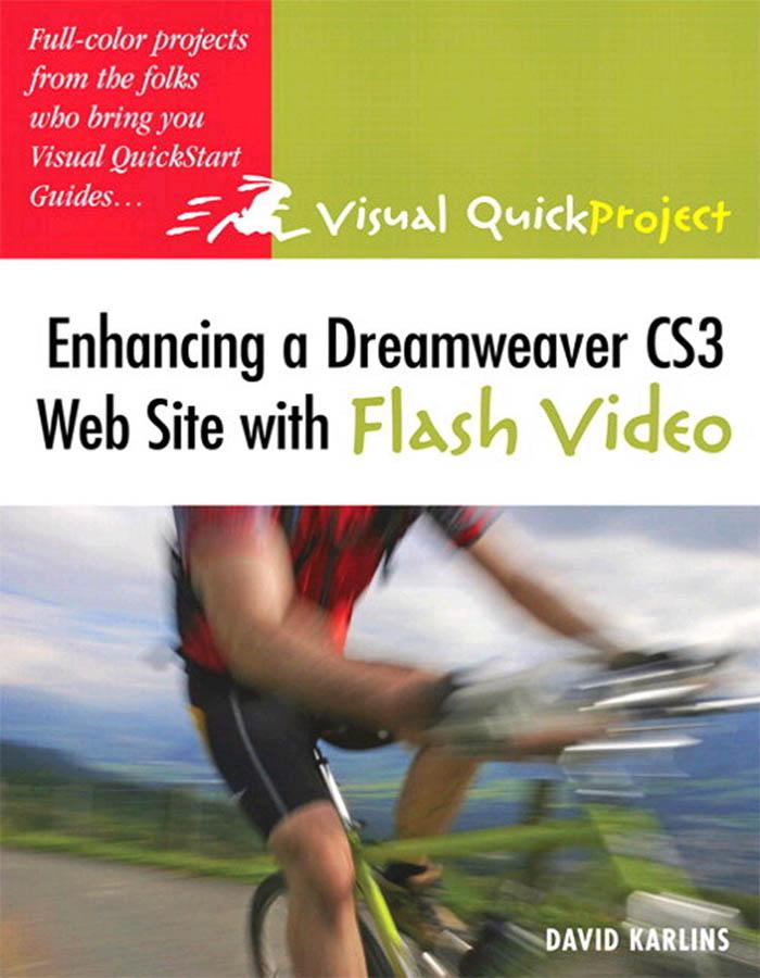 Enhancing a Dreamweaver CS3 Web Site with Flash Video: Visual QuickProject Guide EB9780132089487