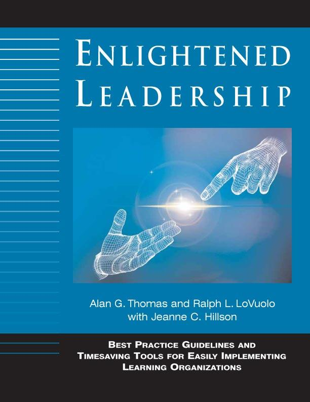 Enlightened Leadership: Best Practice Guidelines and Timesaving Tools for Easily Implementing Learning Organizations EB9780974635859