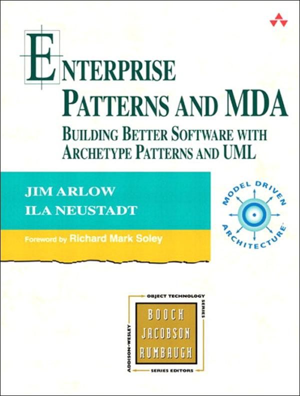 Enterprise Patterns and MDA: Building Better Software with Archetype Patterns and UML EB9780132702539