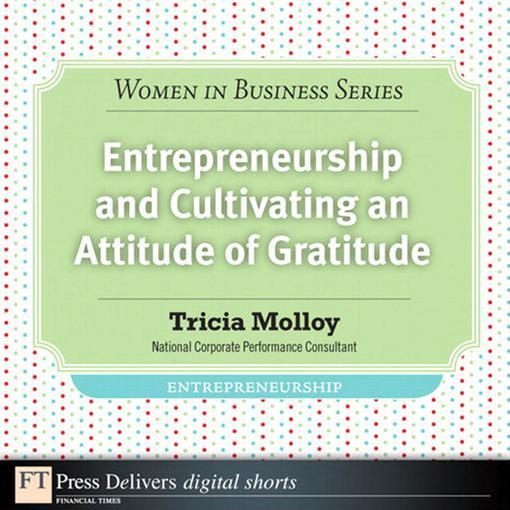 Entrepreneurship and Cultivating an Attitude of Gratitude EB9780132691451