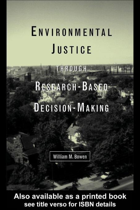 Environmental Justice Through Research-Based Decision-Making EB9780203900697