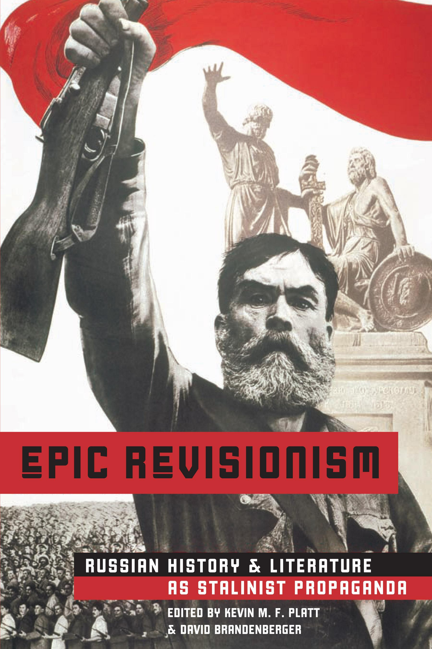 Epic Revisionism: Russian History and Literature as Stalinist Propaganda EB9780299215033