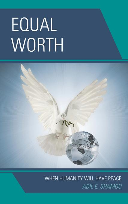 Equal Worth: When Humanity Will Have Peace EB9780761858218
