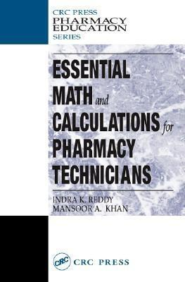Essential Math and Calculations for Pharmacy Technicians EB9780203495346