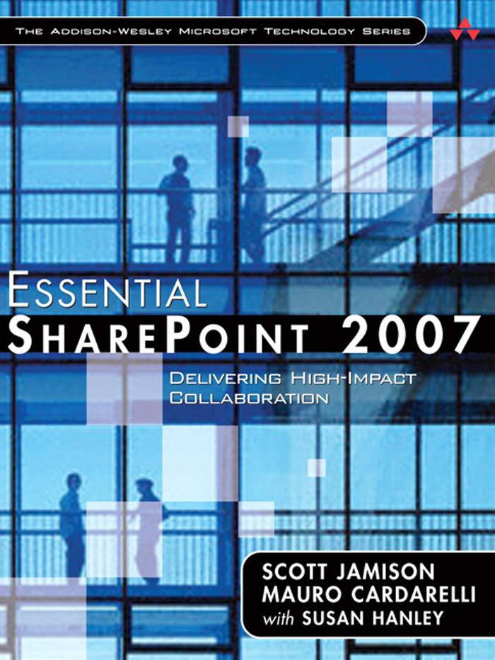 Essential SharePoint 2007: Delivering High-Impact Collaboration EB9780321514479