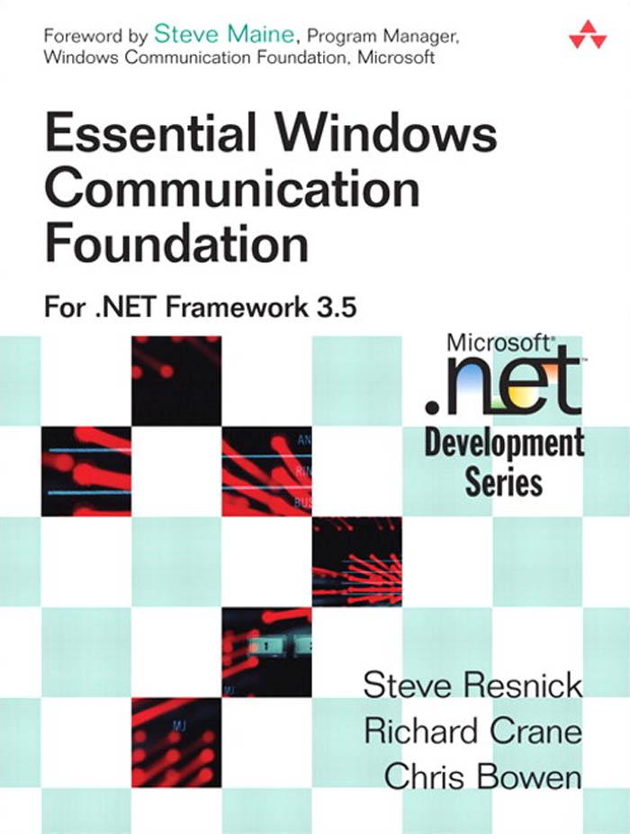 Essential Windows Communication Foundation (WCF): For .NET Framework 3.5 EB9780321553027