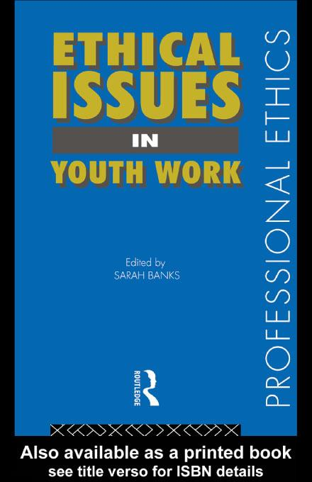Ethical Issues in Youth Work EB9780203205655