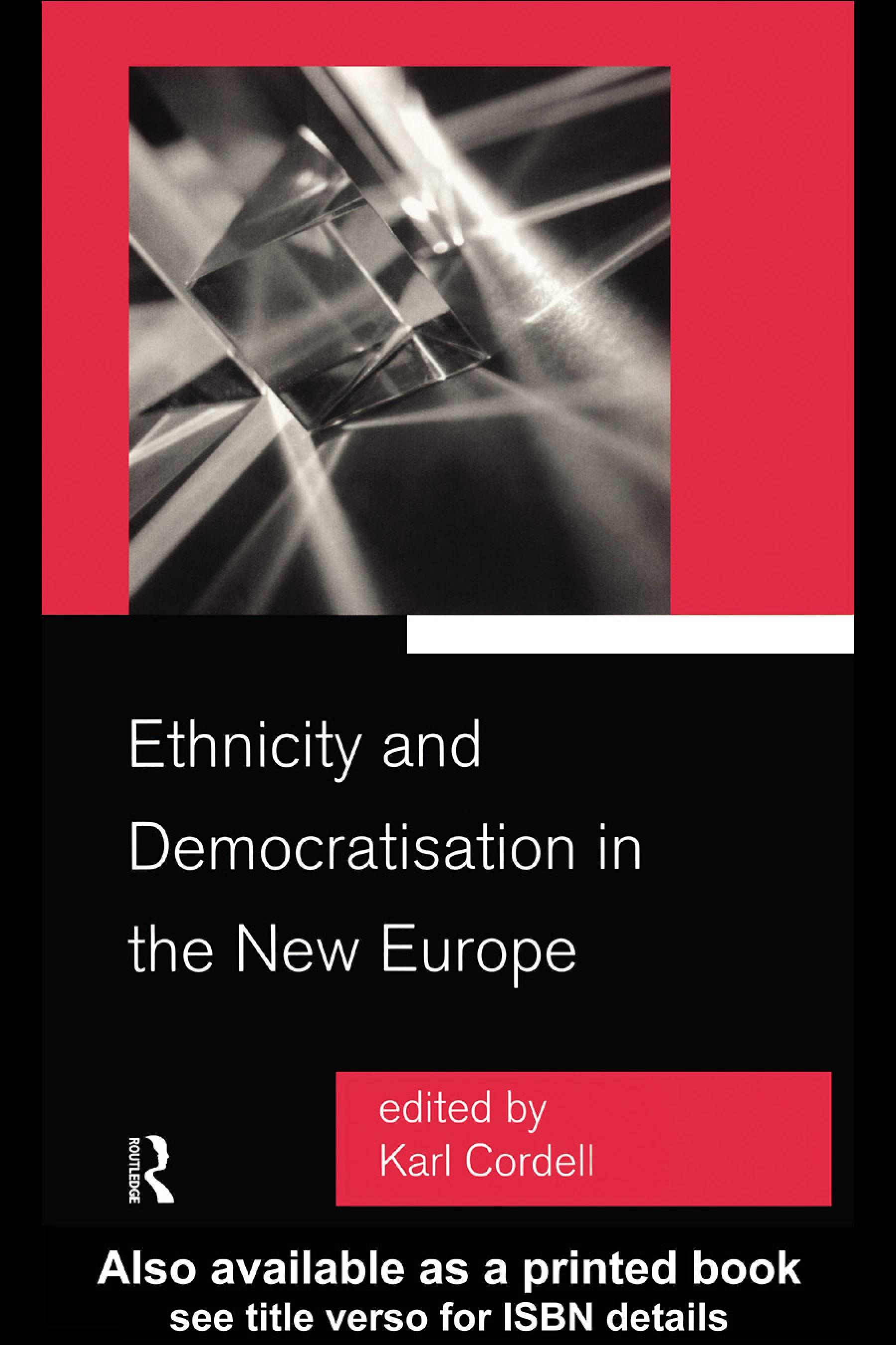 Ethnicity and Democratisation in the New Europe EB9780203005033