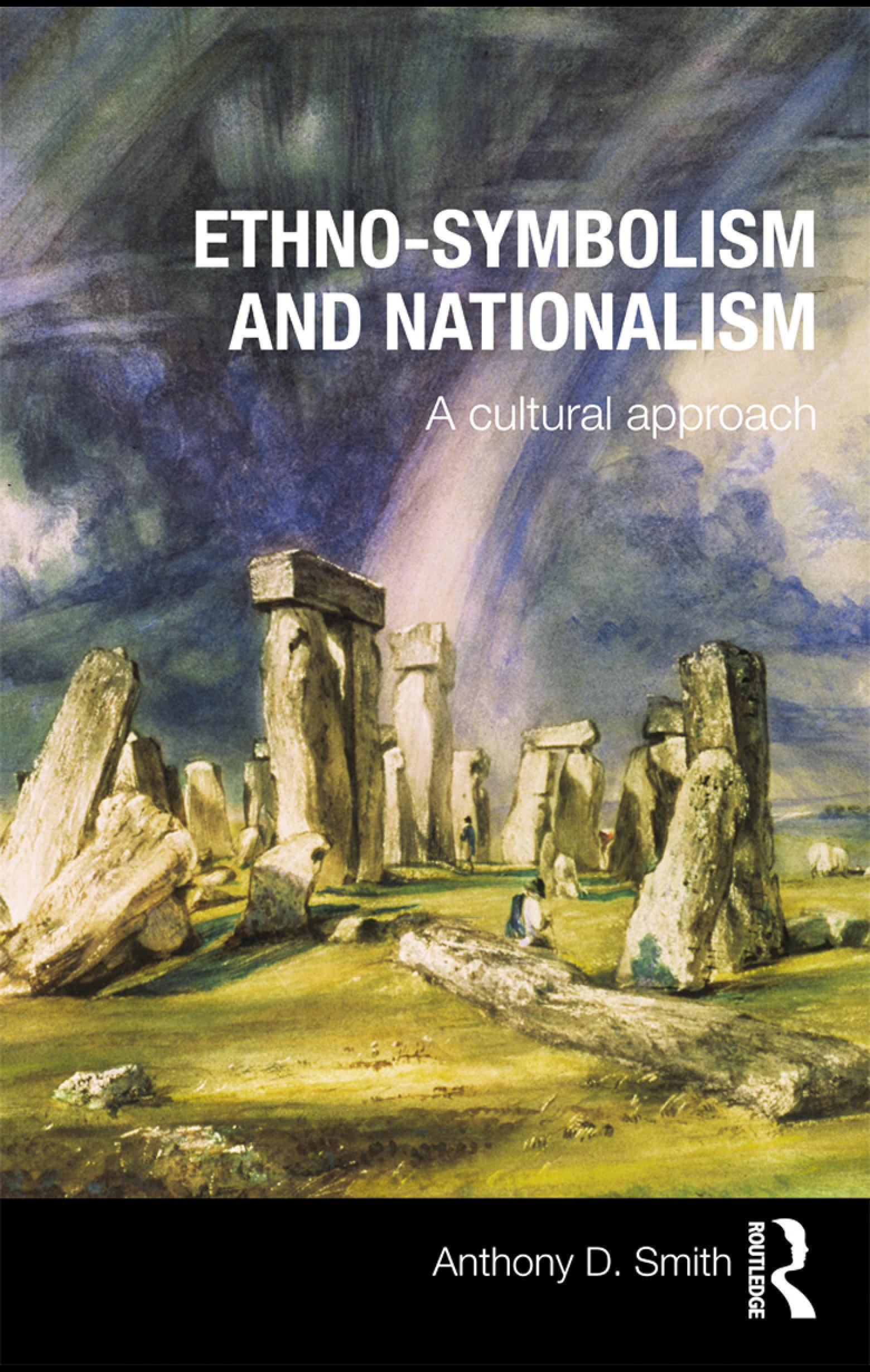Ethno-symbolism and Nationalism: A Cultural Approach EB9780203876558